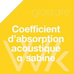 Coefficient d'absorption acoustique α sabine