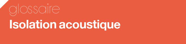 isolation acoustique